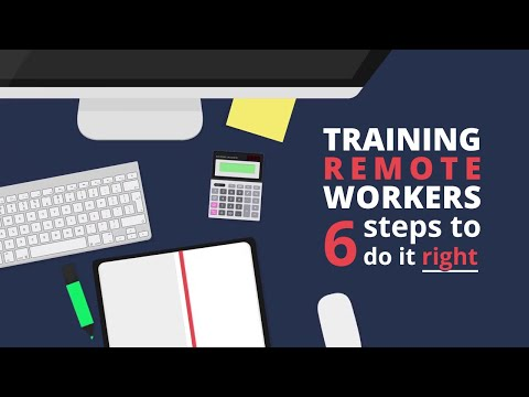 Training remote workers: 6 steps to do it right